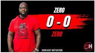 Shon Hart | Zero Zero (Shon Hart Motivation)
