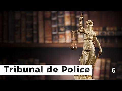 6. Le Tribunal de Police et ses compétences