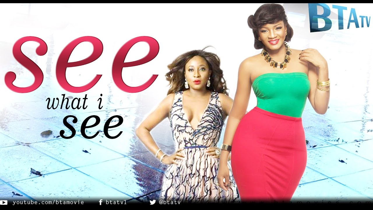 Download SEE WHAT I SEE -  LATEST NOLLYWOOD MOVIE