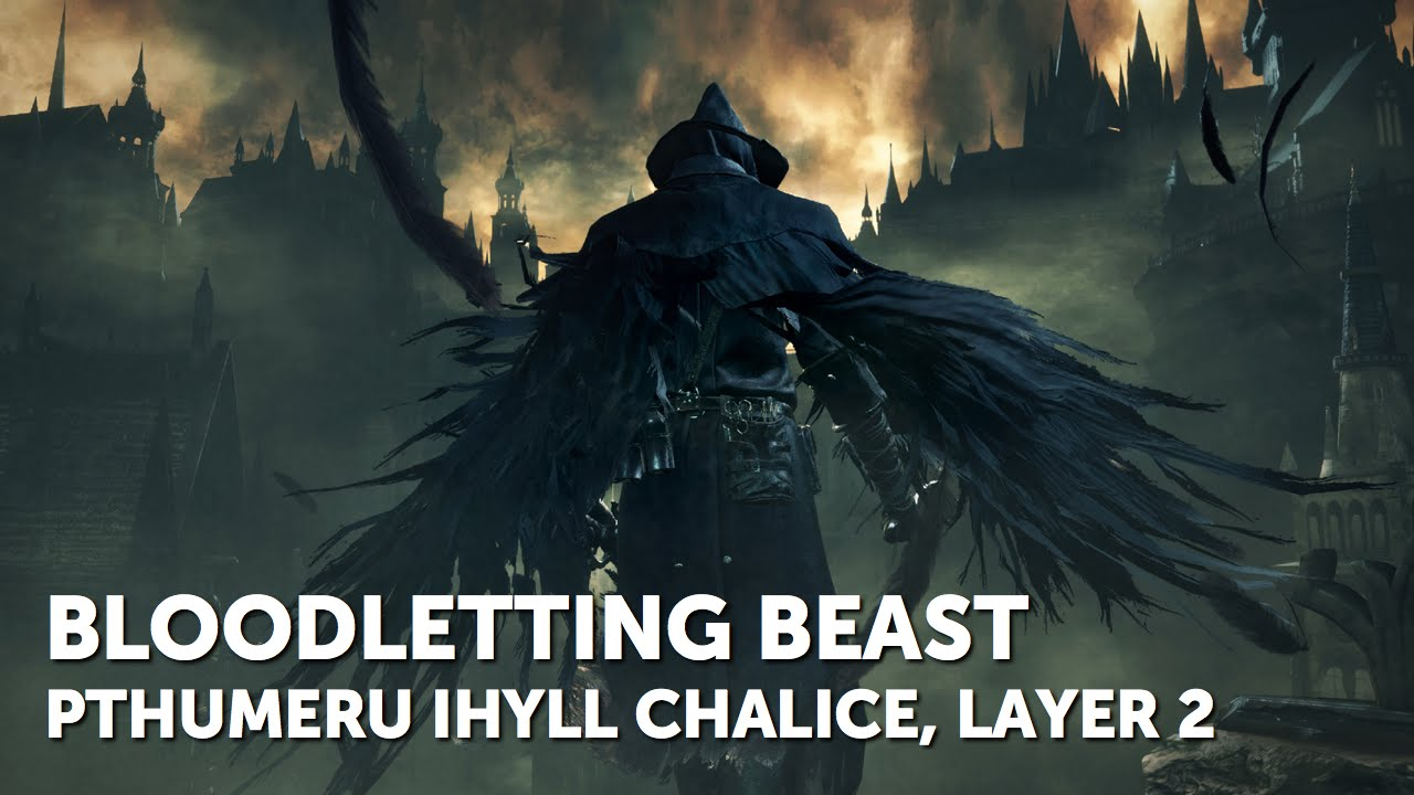 Bloodborne – Bloodletting Beast Boss Fight (Great Pthumeru Ihyll Chalice, Layer 2)