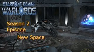 Starpoint Gemini Warlords - SE 2 Ep 1 - New Space