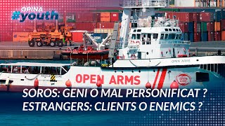 Estrangers: clients o enemics? Soros: geni o mal personificat? | OPINA YOUTH 12-05-21