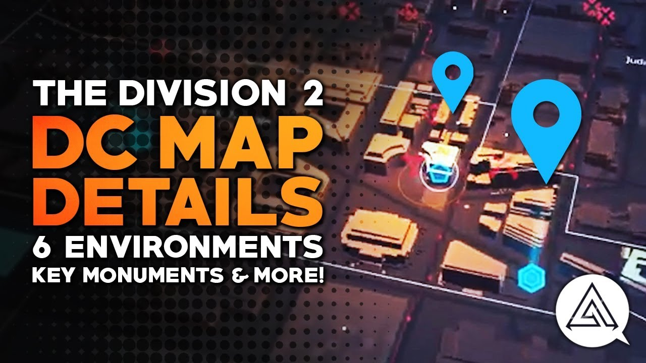 The Division 2 Dc Map Details 6 Environments Key Monuments Gis
