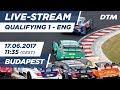 Qualifying (Race 1) - LIVE (English) - DTM Budapest 2017