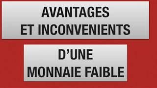 AVANTAGES ET INCONVÉNIENTS D'UNE MONNAIE FAIBLE