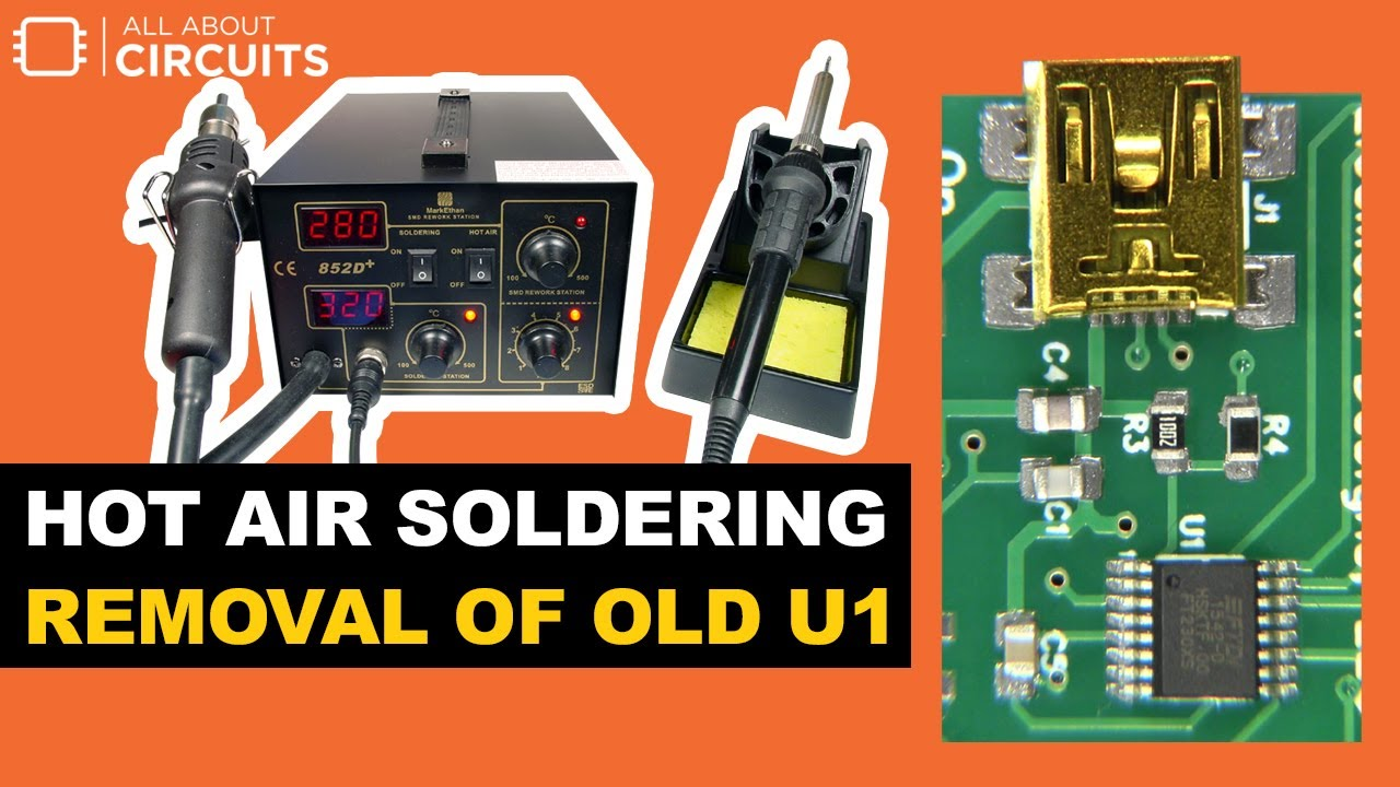 Hot Air Soldering Removal Of Old U1 Youtube Motor Circuit Protector Symbol Http Wwwallaboutcircuitscom All About Circuits