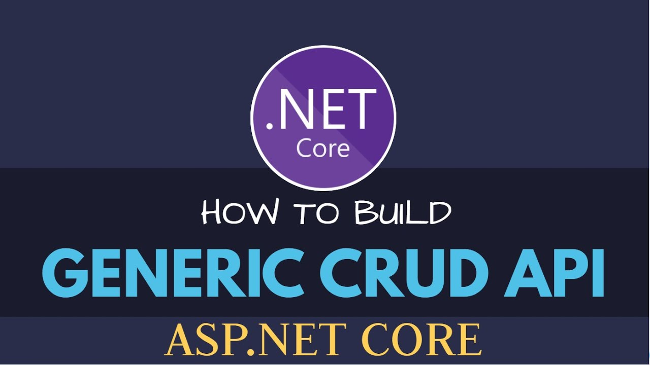Build a Generic CRUD API with ASP.NET Core