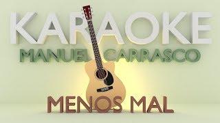Baixar Manuel Carrasco - Menos Mal (Karaoke) Acústico