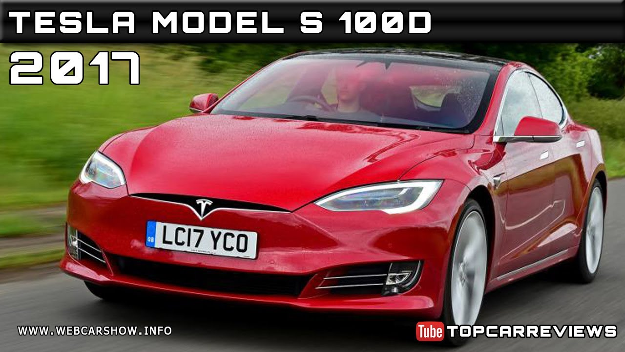 2017 TESLA MODEL S 100D Review Rendered Price Specs Release Date