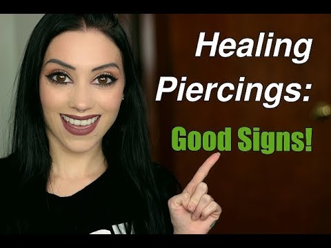 Healing Piercings: The Good Signs & What To Watch For!