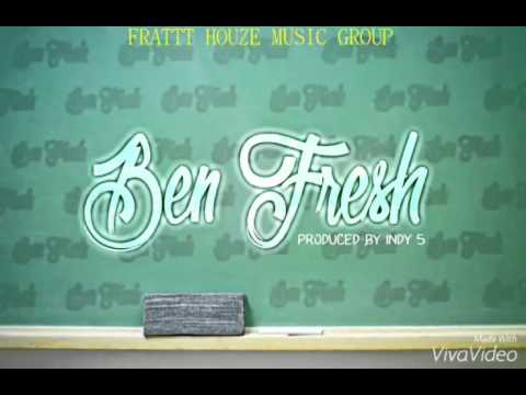 """Ben Fresh """"Ben Fresh"""" Prod By Indy5"""