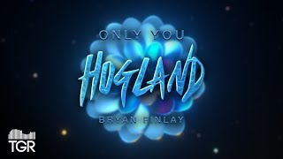 Baixar Hogland - Only You (feat. Bryan Finlay) [Official Lyric Video]