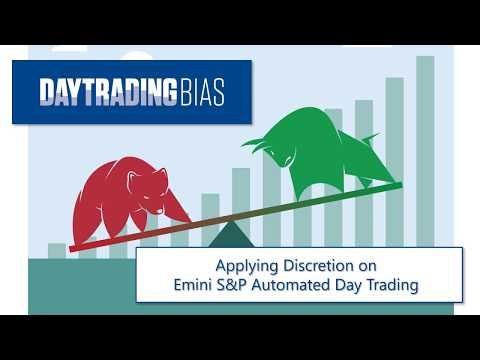 Applying Discretion on Emini S&P Automated Day Trading