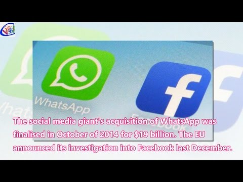Facebook cops $122 M fine from EU over WhatsApp acquisition 2017