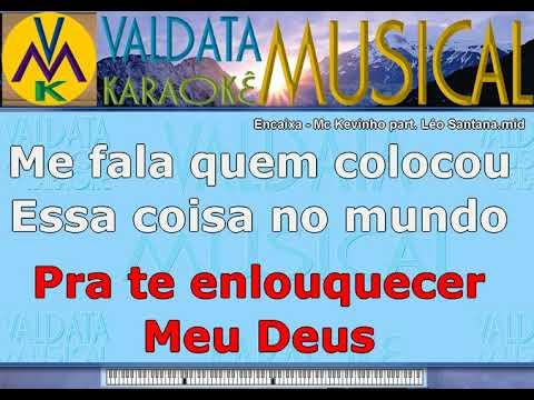 Encaixa   Mc Kevinho part  Léo Santana   Karaoke