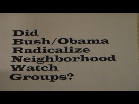 Did Bush/Obama Radicalize Neighborhood Watch Groups?