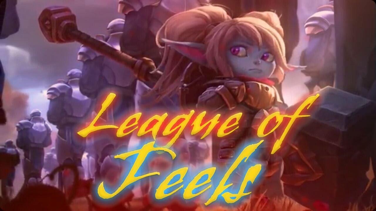 League Of Feels Pt Br Um Vídeo Motivacional