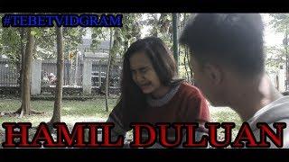 Video [FILM PENDEK] Hamil Duluan by AP Production & Tebet Vidgram download MP3, 3GP, MP4, WEBM, AVI, FLV April 2018