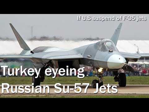 Turkey eyeing Russian Su-57 Jets, if U.S decide to suspend the delivery of F-35 jets