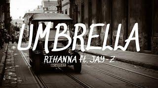 Umbrella - Rihanna ft. JAY-Z (Lyrics)🎵