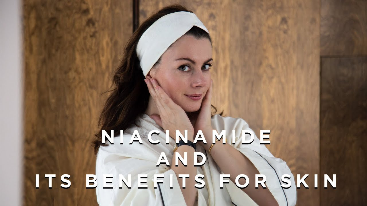 Niacinamide And Its Benefits For Skin Dr Sam Bunting Youtube