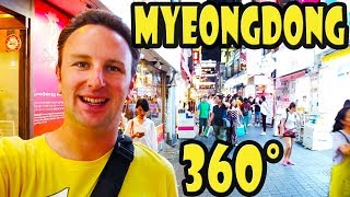 MyoengDong in Seoul 360 Video Walking Tour