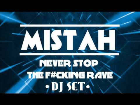 Never Stop The F#cking Rave - DJ Set by MISTAH