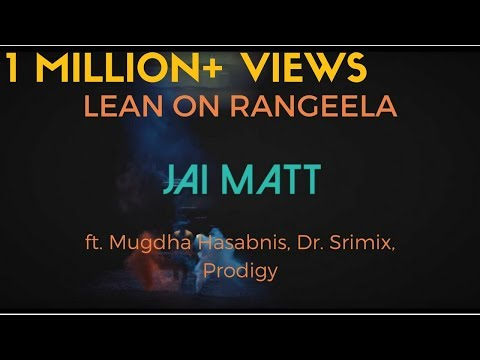 Lean On | Rangeela Re | Major Lazer | Jai Matt ft. Mugdha Hasabnis, Dr. Srimix, proDiJy | 2017