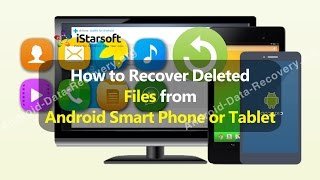 How to Recover Deleted Files from Android Smart Phone or Tablet
