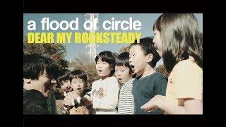 DEAR MY ROCKSTEADY - a flood of circle