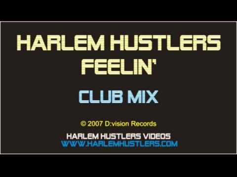 Harlem Hustlers - Feelin' (Club Mix)