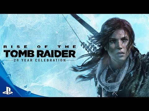 Rise of the Tomb Raider - 20 Year Celebration Launch Trailer   PS4