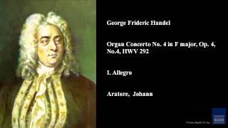 George Frideric Handel, Organ Concerto No. 4 in F major, Op. 4, No. 4, HWV 292, I. Allegro