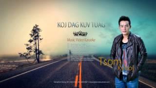 TSOM XYOOJ | Koj Dag Kuv Tuag | New Album 2014