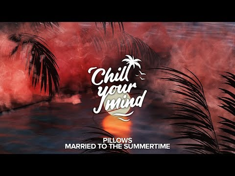 Pillows - Married To The Summertime