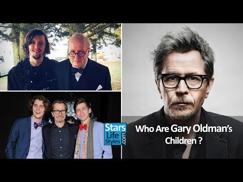 Who Are Gary Oldman's Children ? [3 Sons]