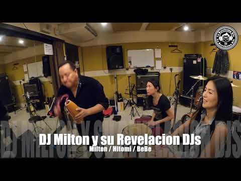 =DJ Milton y su Revelación DJs= 叩く♪踊る♪歌う🎵All Latin DJs