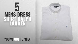 Top 10 Mens Dress Shirt Ralph Lauren [ Winter 2018 ]: Polo Ralph Lauren Men's Dress Shirt Big and