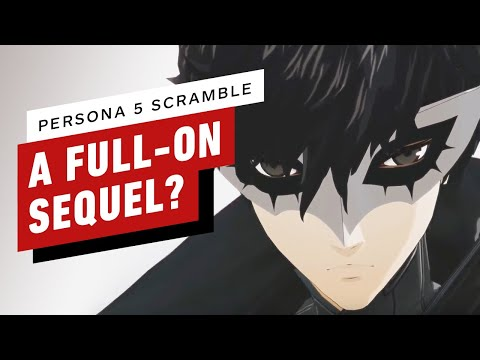 Is Persona 5 Scramble Actually Just Persona 5-2?