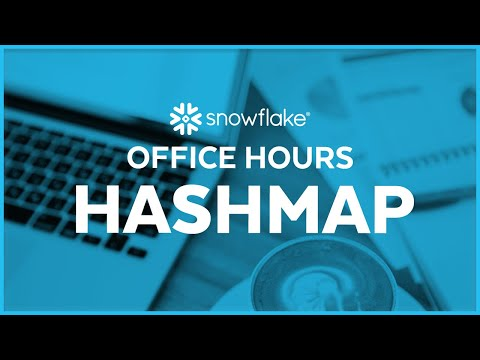Snowflake Office Hours: Hashmap