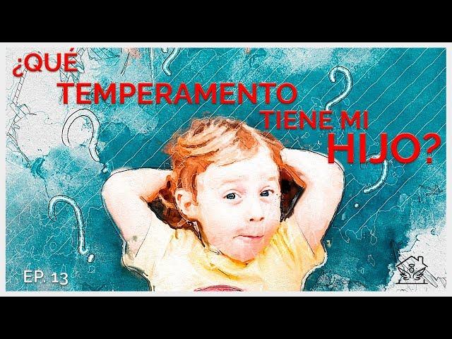 ¿Qué temperamento tiene mi Hijo?    El ángel de tu hogar