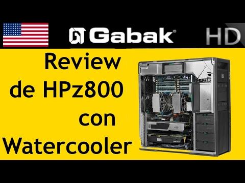 Hp z800 review con Water cooler - Computadora de escritorio vs workstation