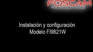 configuración cámara  FOSCAM  FI9821w Instalación y Configuración (en español)