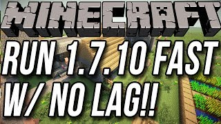 How To Run Minecraft 1.7.10 Fast With No Lag!!