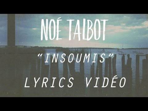 Noé Talbot  Insoumis Lyrics  Officiel