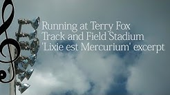 Running at Terry Fox Track and Field Stadium | 'Lixie est Mercurium' excerpt