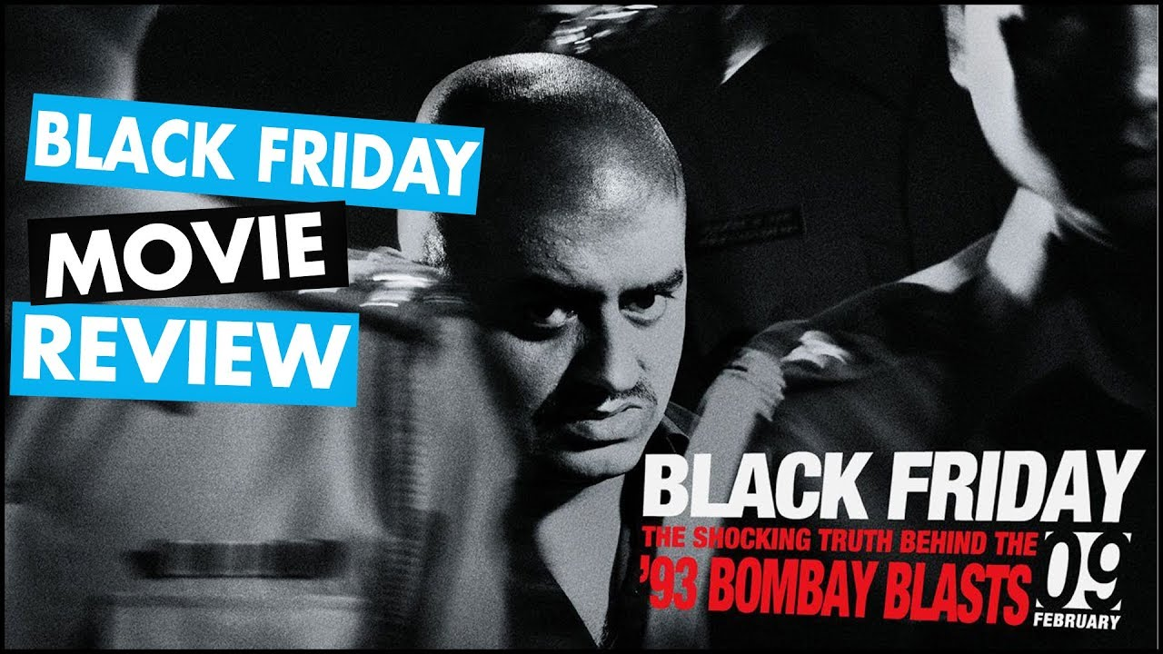 Black Friday Full Movie Review Anurag Kashyap Youtube