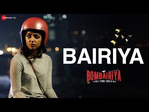 Bombairiya | Bairiya | Radhika Apte, Siddhanth Kapoor & Akshay Oberoi | Arko | Navraj Hans Mp3