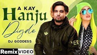 Hanju Digde (Remix) | A Kay Ft Saanvi Dhiman | Western Penduz | DJ Goddess | Latest Song 2020