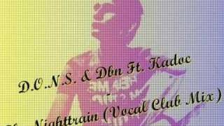 D.O.N.S. & Dbn Ft. Kadoc - The Nighttrain (Vocal Club Mix)